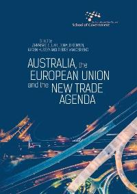 Australia, the European Union and the New Trade Agenda Book